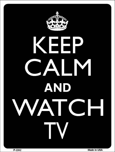 Keep Calm WATCH TV Wholesale Metal Novelty Parking Sign P-2242