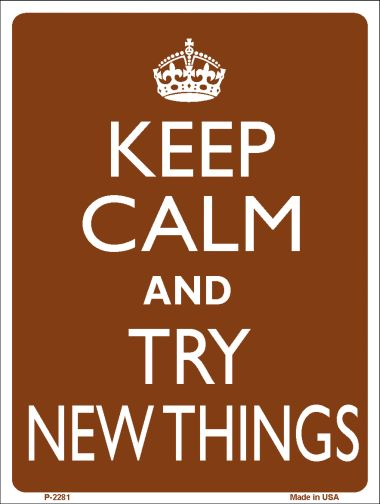 Keep Calm Try NEW Things Wholesale Metal Novelty Parking Sign P-2281