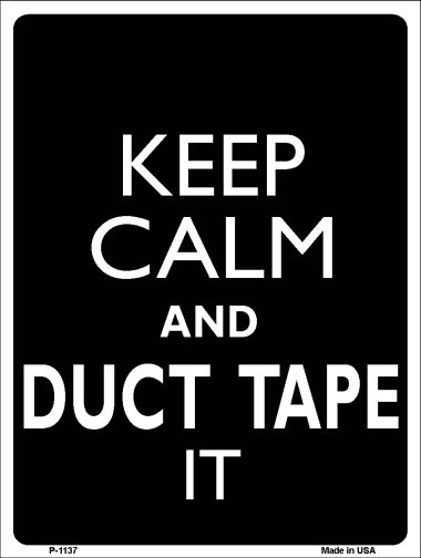 Keep Calm & Duct TAPE It Wholesale Metal Novelty Parking Sign P-1137
