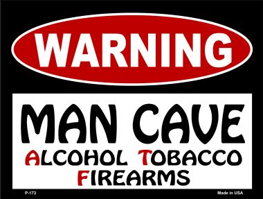 Man Cave Alcohol TOBACCO Firearms Wholesale Metal Novelty Parking Sign P-173