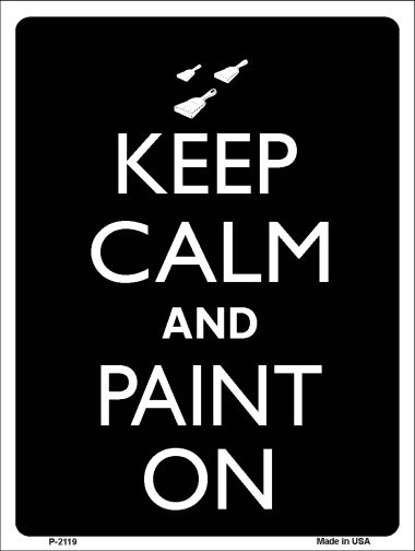 Keep Calm And PAINT On Wholesale Metal Novelty Parking Sign P-2119