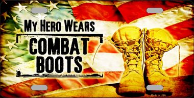 My Hero Wears Combat BOOTS Metal Novelty License Plate Wholesale LP-11523