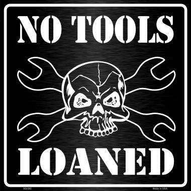 No TOOLS Loaned Wholesale Novelty Metal Square Sign SQ-292